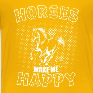 HORSES MAKE ME HAPPY - Toddler Premium T-Shirt