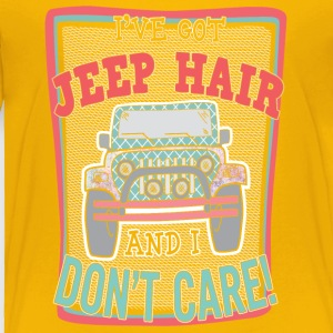 I've got jeep hair and I don't care - Toddler Premium T-Shirt