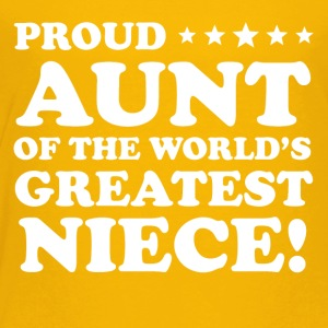 Proud Aunt Of The World's Greatest Niece - Toddler Premium T-Shirt