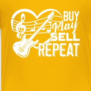 Bass Guitar Buy Play Sell Repeat Tshirt - Toddler Premium T-Shirt