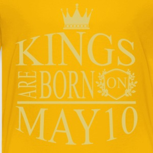 Kings are born on May 10 - Toddler Premium T-Shirt