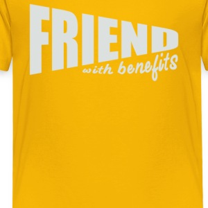 Friend With Benefits - Toddler Premium T-Shirt