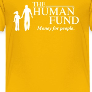 he Human Fund Money For People - Toddler Premium T-Shirt