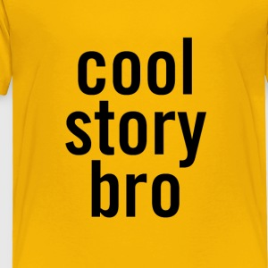 Cool Story Bro Black - Toddler Premium T-Shirt
