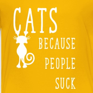 Cats because people suck - Toddler Premium T-Shirt