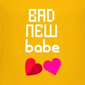 Bad new babe - Toddler Premium T-Shirt