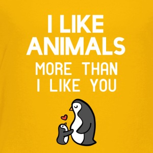 I like animals more than I like you - Toddler Premium T-Shirt