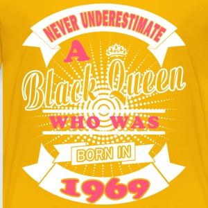 Black Queens Born in 1969 - Toddler Premium T-Shirt