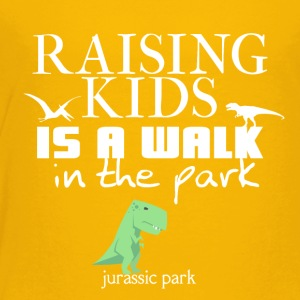 Raising kids is a walk in the park (Jurassic park) - Toddler Premium T-Shirt