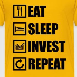 EAT SLEEP INVEST REPEAT - Toddler Premium T-Shirt