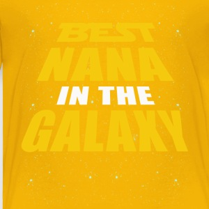 Best Nana In The Galaxy - Toddler Premium T-Shirt