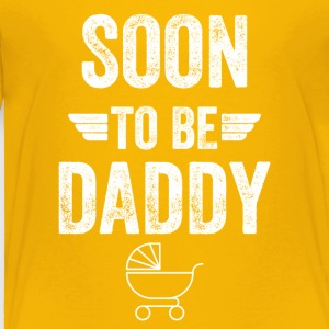 soon to be daddy - Toddler Premium T-Shirt