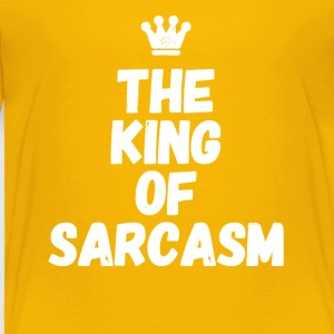 The king of sarcasm - Toddler Premium T-Shirt