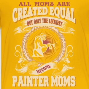 The Luckiest Become Painter Moms - Toddler Premium T-Shirt