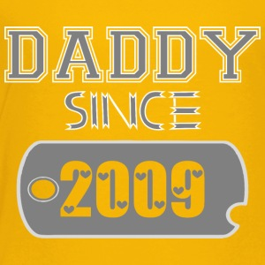 Daddy Since Tag 2009 Happy Fathers Day - Toddler Premium T-Shirt