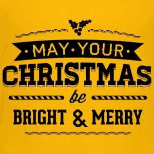 May your christmas bright and merry - Toddler Premium T-Shirt