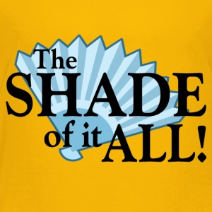 The Shade of it All! - Toddler Premium T-Shirt