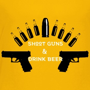 Shoot Guns Drink Beer - Toddler Premium T-Shirt