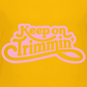 keepontrimmin_PINK - Toddler Premium T-Shirt