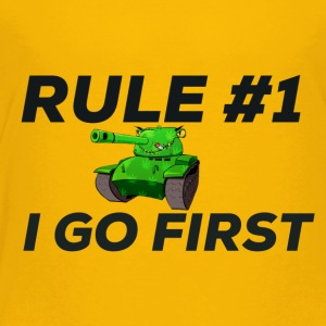 Tank Goes first! - Toddler Premium T-Shirt