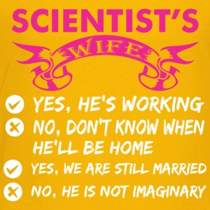 Scientists Wife Yes Hes Working - Toddler Premium T-Shirt