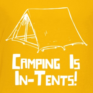 Camping Is In Tents - Toddler Premium T-Shirt