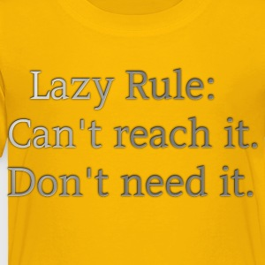 Lazy rule. - Toddler Premium T-Shirt