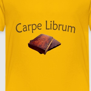 Carpe Librum ( Seize the Book) - Toddler Premium T-Shirt