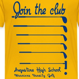 Join The Club Augustine High School Warriors Varsi - Toddler Premium T-Shirt