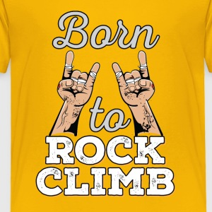 Born to Rock - Rock Climbing - Toddler Premium T-Shirt