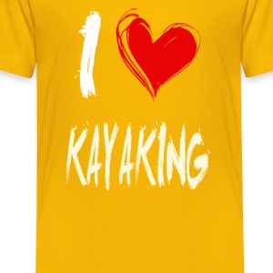 I love KAYAKING - Toddler Premium T-Shirt