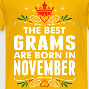 The Best Grams Are Born In November - Toddler Premium T-Shirt