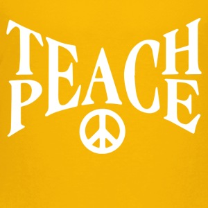 Teach Peace - Toddler Premium T-Shirt