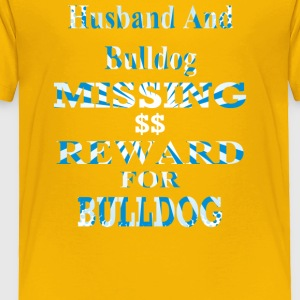 My Husband And Bulldog Missing Dollar - Toddler Premium T-Shirt