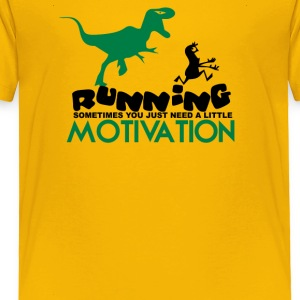 Running Sometimes You Just Need A little Motivatio - Toddler Premium T-Shirt