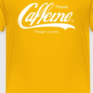 Caffeine Please Funny - Toddler Premium T-Shirt