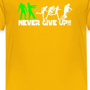Zombie never give up Fun - Toddler Premium T-Shirt
