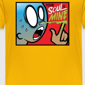 Your Soul Is Mine - Toddler Premium T-Shirt