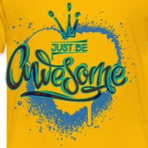 just-be-awesome-heart-crown - Toddler Premium T-Shirt