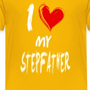 I love my STEPFATHER - Toddler Premium T-Shirt