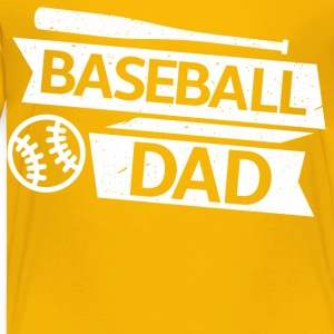 Baseball dad - Toddler Premium T-Shirt
