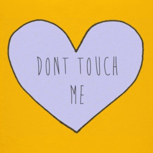 Don't Touch Me Heart - Toddler Premium T-Shirt