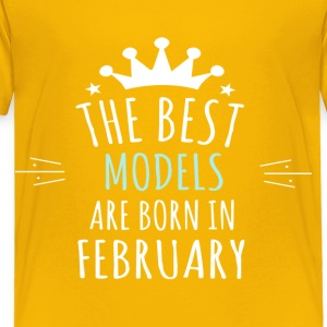 Best MODELS are born in february - Toddler Premium T-Shirt