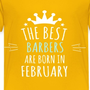 Best BARBERS are born in february - Toddler Premium T-Shirt
