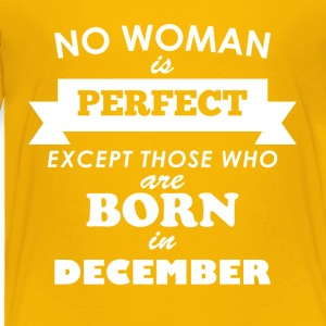 December Perfect woman - Toddler Premium T-Shirt