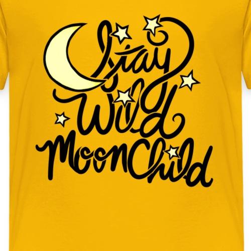 stay wild moonchild - Toddler Premium T-Shirt