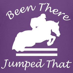 Been There, Jumped That - Toddler Premium T-Shirt