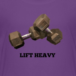 LIFT HEAVY 1 - Toddler Premium T-Shirt
