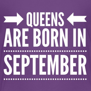 Queens Born September - Toddler Premium T-Shirt