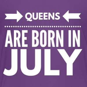 Queens Born July - Toddler Premium T-Shirt